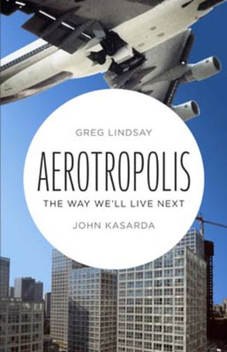 Aerotropolis: The Way We'll Live Next free download