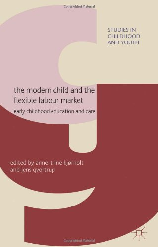 The Modern Child and the Flexible Labour Market: Early Childhood Education and Care free download