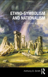 Ethno-symbolism and Nationalism: A Cultural Approach free download