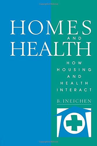 Homes and Health: How Housing and Health Interact free download