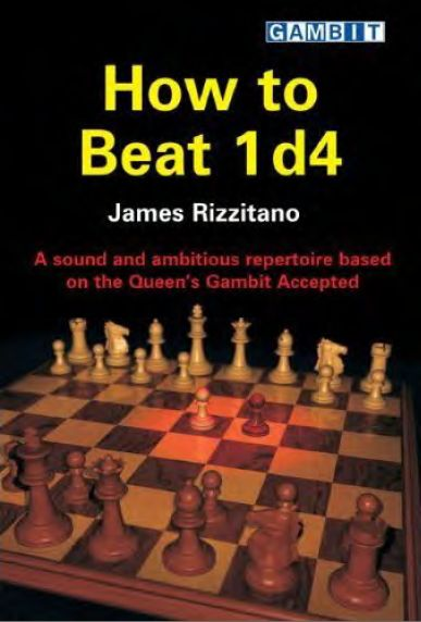 How to Beat 1 D4: A Sound and Ambitious Repertoire Based on the Queen's Gambit Accepted free download