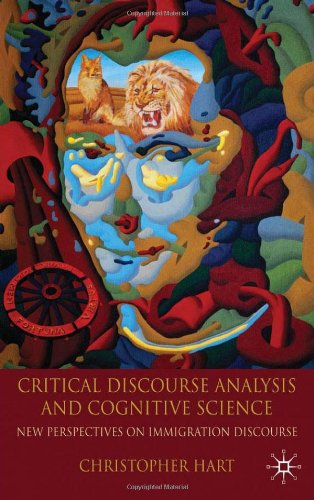 Critical Discourse Analysis and Cognitive Science: New Perspectives on Immigration Discourse free download