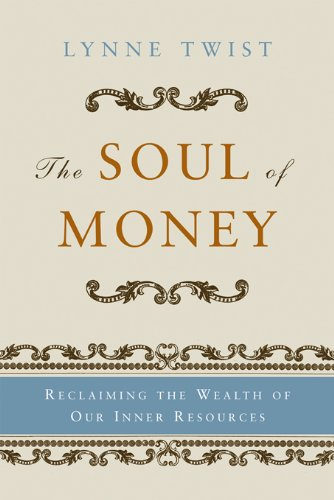 The Soul of Money: Reclaiming the Wealth of Our Inner Resources free download