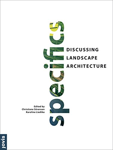 Specifics: Discussing Landscape Architecture free download