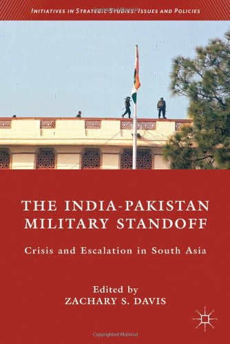 The India-Pakistan Military Standoff: Crisis and Escalation in South Asia free download
