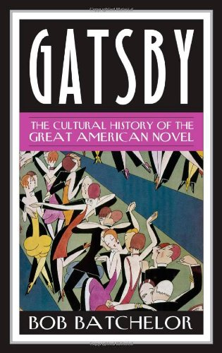 Gatsby: The Cultural History of the Great American Novel free download