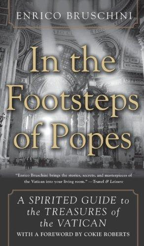 In the Footsteps of Popes: A Spirited Guide to the Treasures of the Vatican free download