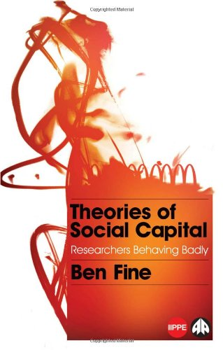 Theories of Social Capital: Researchers Behaving Badly free download