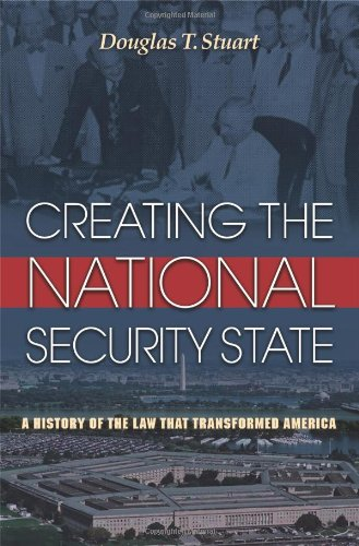 Creating the National Security State: A History of the Law That Transformed America free download