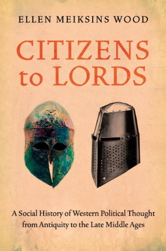 Citizens to Lords: A Social History of Western Political Thought from Antiquity to the Late Middle Ages free download