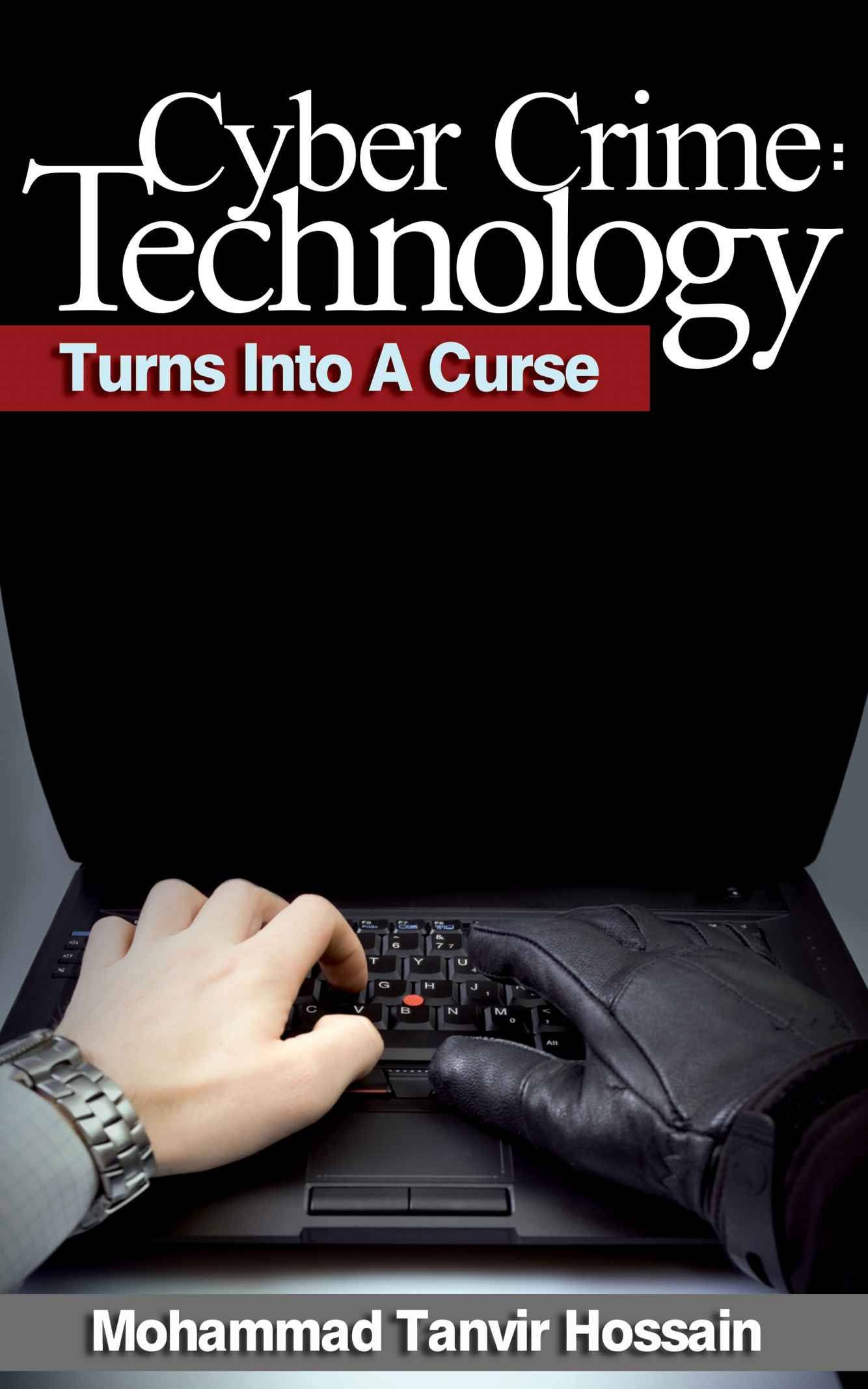 Cyber Crime: Technology Turns Into A Curse free download