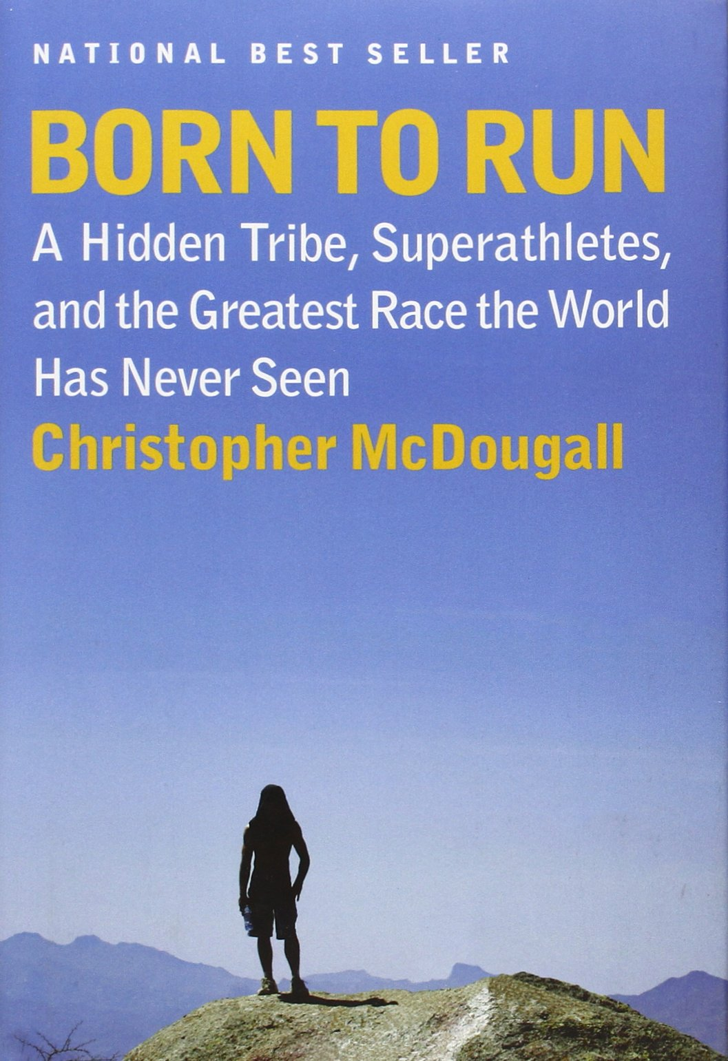 Born to Run: A Hidden Tribe, Superathletes, and the Greatest Race the World Has Never Seen free download