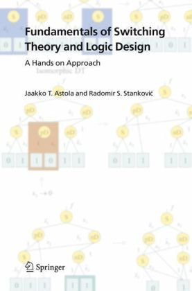 Fundamentals of Switching Theory and Logic Design: A Hands on Approach free download