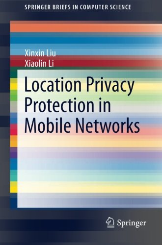 Location Privacy Protection in Mobile Networks (SpringerBriefs in Computer Science) free download