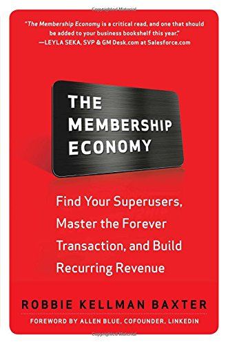 The Membership Economy: Find Your Super Users, Master the Forever Transaction, and Build Recurring Revenue free download