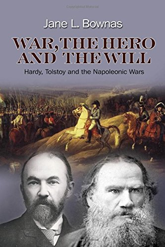 War, the Hero and the Will: Hardy, Tolstoy and the Napoleonic Wars free download