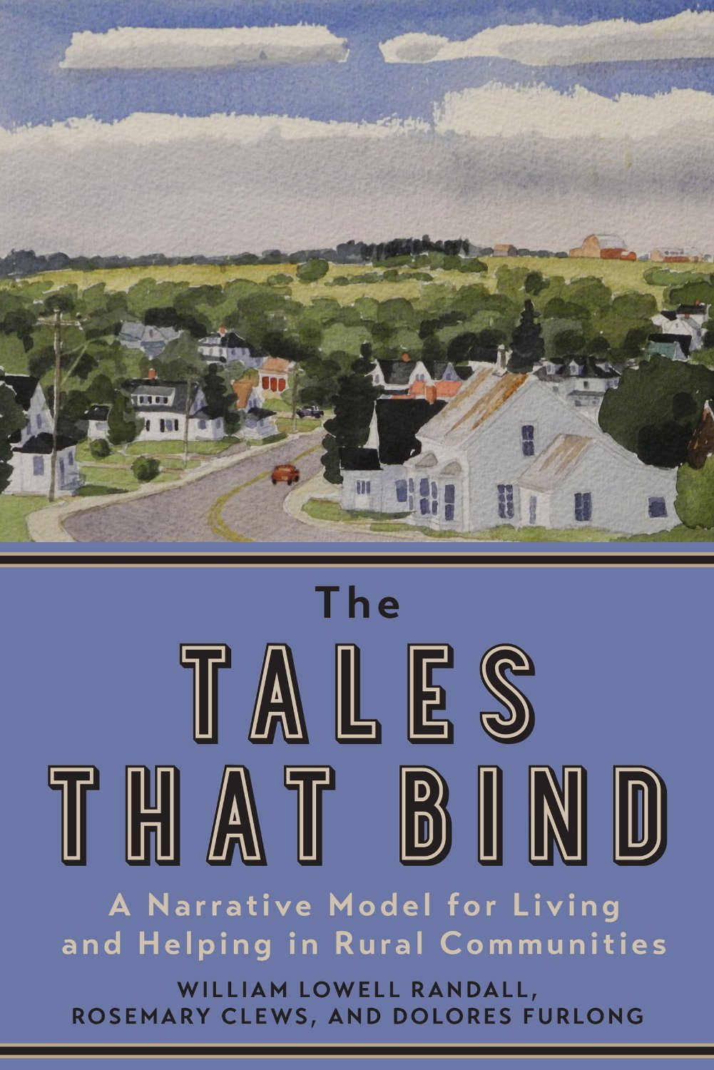 The Tales that Bind: A Narrative Model for Living and Helping in Rural Communities free download