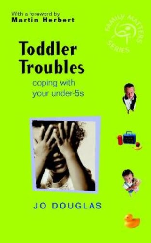 Toddler Troubles: Coping with Your Under-5s free download