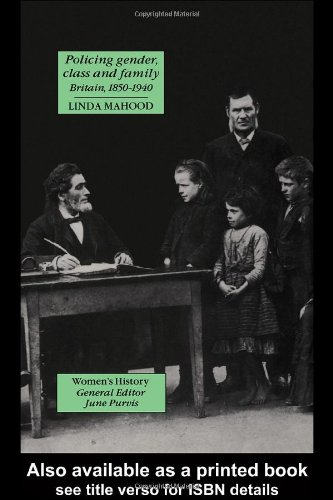 Policing Gender, Class And Family In Britain, 1850-1940 free download