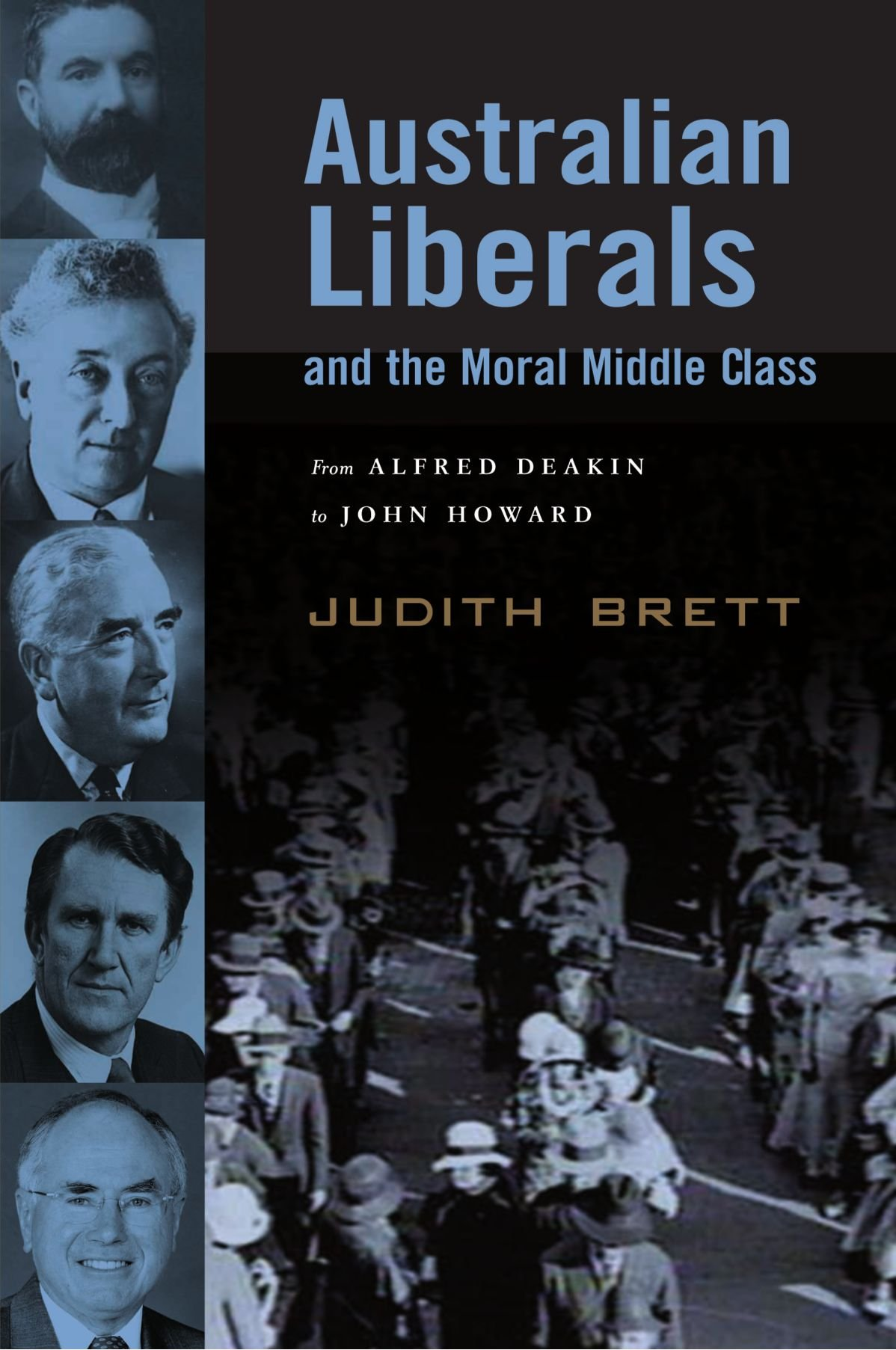 Australian Liberals and the Moral Middle Class: From Alfred Deakin to John Howard free download