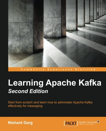 Learning Apache Kafka, Second Edition free download