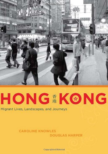 Hong Kong: Migrant Lives, Landscapes, and Journeys free download