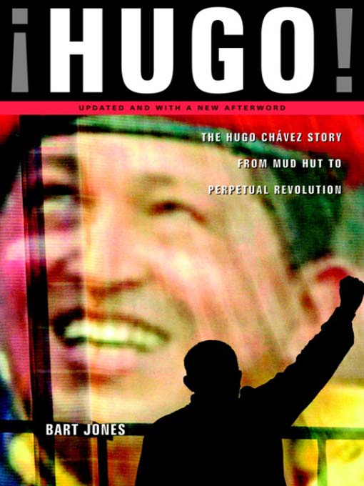 Hugo!: The Hugo Chavez Story from Mud Hut to Perpetual Revolution free download