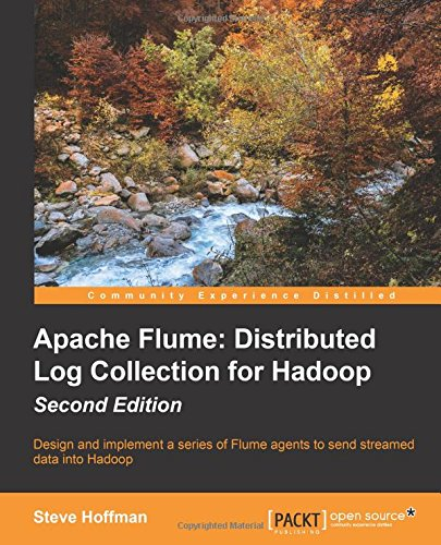Apache Flume: Distributed Log Collection for Hadoop - Second Edition free download