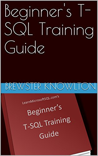 Beginner's T-SQL Training Guide free download