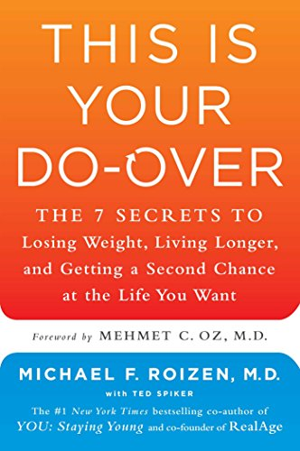 This Is Your Do-Over: The 7 Secrets to Losing Weight, Living Longer, and Getting a Second Chance at the Life You Want free download