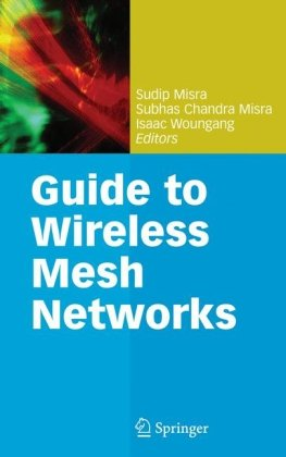 Guide to Wireless Mesh Networks (Computer Communications and Networks) free download