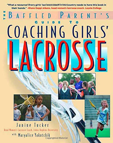 Coaching Girls' Lacrosse: A Baffled Parent's Guide free download