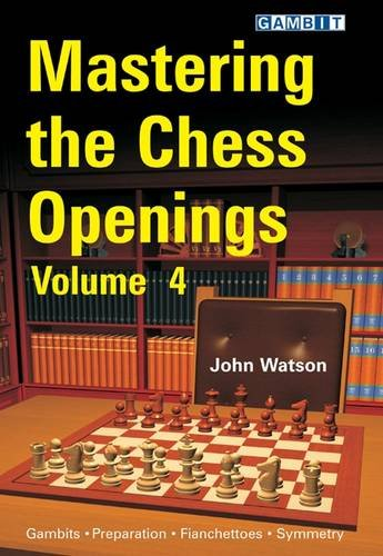 Mastering the Chess Openings, Volume 4 free download