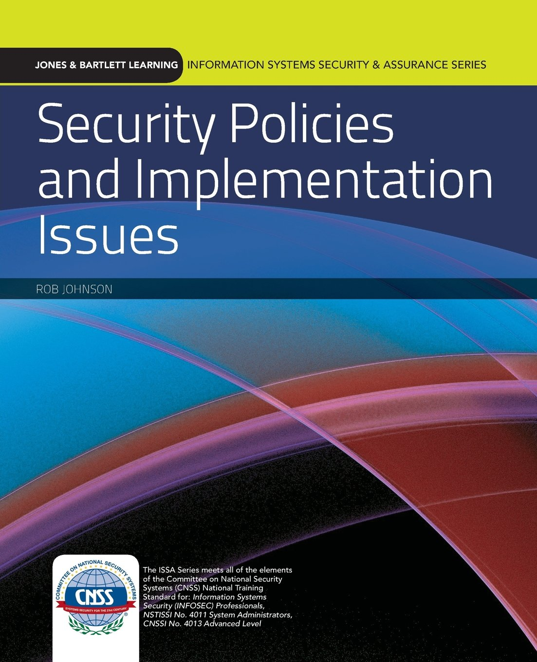 Security Policies And Implementation Issues (Information Systems Security & Assurance) free download