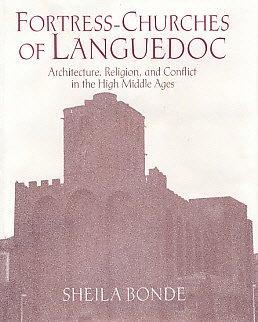 Fortress-Churches of Languedoc: Architecture, Religion and Conflict in the High Middle Ages free download