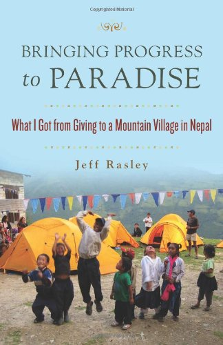 Bringing Progress to Paradise: What I Got from Giving to a Mountain Village in Nepal free download