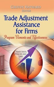 Trade Adjustment Assistance for Firms: Program Elements and Effectiveness free download