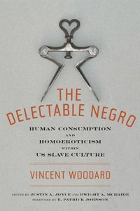 The Delectable Negro: Human Consumption and Homoeroticism within US Slave Culture free download