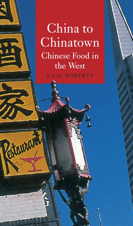 China to Chinatown: Chinese Food in the West (Reaktion Books - Globalities) free download