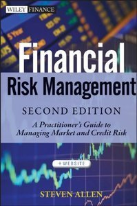 Financial Risk Management: A Practitioner's Guide to Managing Market and Credit Risk, 2 edition free download