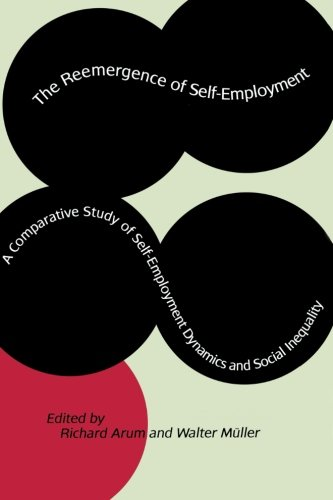 The Reemergence of Self-Employment: A Comparative Study of Self-Employment Dynamics and Social Inequality free download