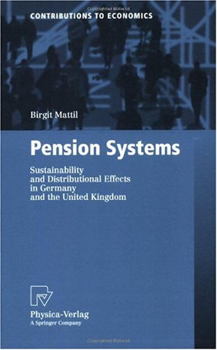 Pension Systems: Sustainability and Distributional Effects in Germany and the United Kingdom(Repost) free download