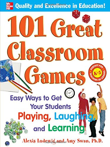 101 Great Classroom Games: Easy Ways to Get Your Students Playing, Laughing, and Learning free download