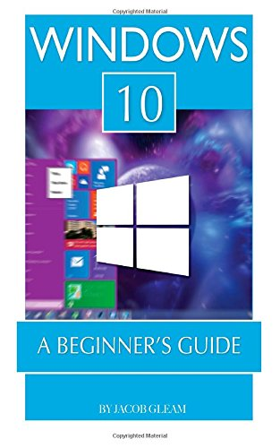 Windows 10: A Beginner's Guide free download