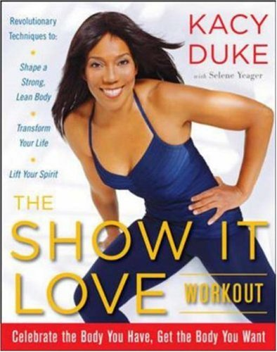 The Show it love Workout: A 3-Step Plan for a Stronger, Leaner You free download