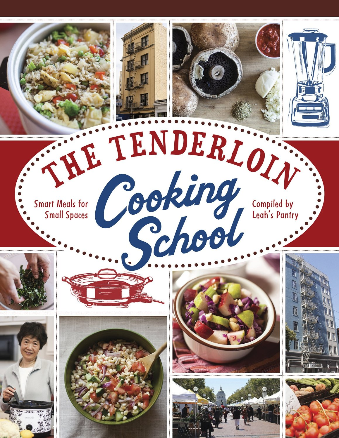 The Tenderloin Cooking School: Smart Meals for Small Spaces free download