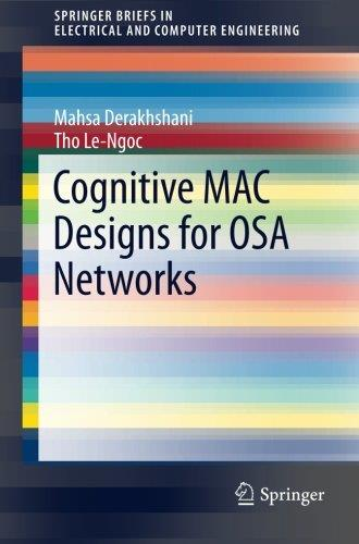Cognitive MAC Designs for OSA Networks free download