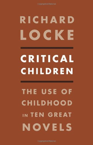 Critical Children: The Use of Childhood in Ten Great Novels free download