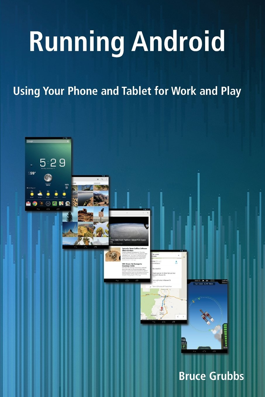 Running Android: Using Your Phone and Tablet for Work and Play free download