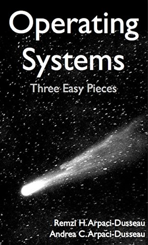 Operating Systems: Three Easy Pieces free download